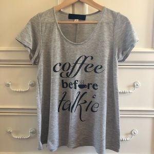 NWOT Francesca's Coffee Before Talkie Shirt